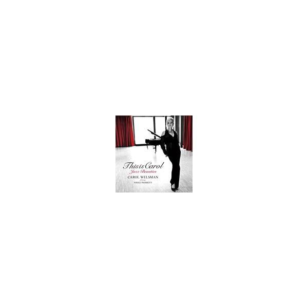 ディス・イズ・キャロル〜ジャズ・ビューティーズ/キャロル・ウェルスマン[CD]【返品種別A】