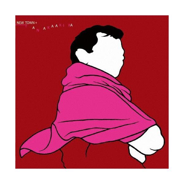 NEW TOWN +/TANAKA AKIRA[CD]【返品種別A】