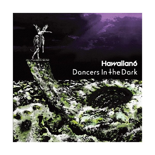 Dancers In The Dark/HAWAIIAN6[CD]【返品種別A】