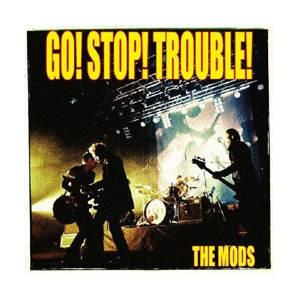 GO STOP TROUBLE/THE MODS[CD]【返品種別A】