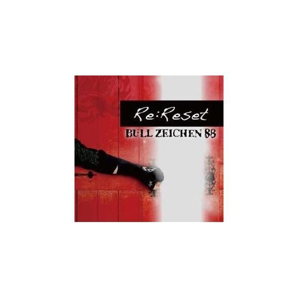 Re:Reset/BULL ZEICHEN 88[CD]【返品種別A】