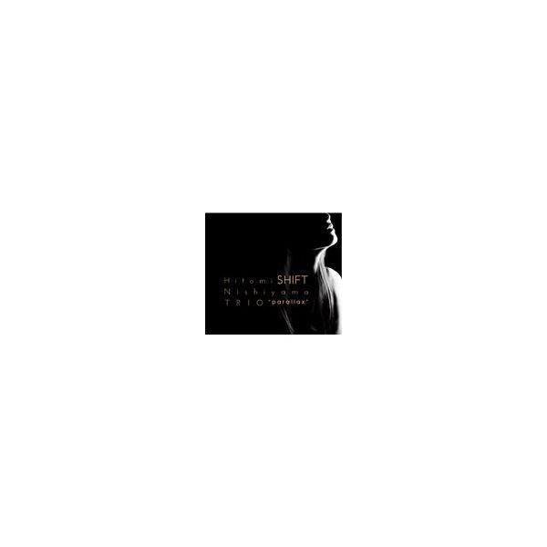 Shift/西山瞳トリオ[CD]【返品種別A】