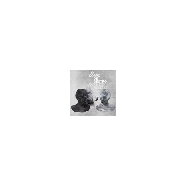 O CORPO DE DENTRO/ローレンソ・ヘベッチス[CD]【返品種別A】