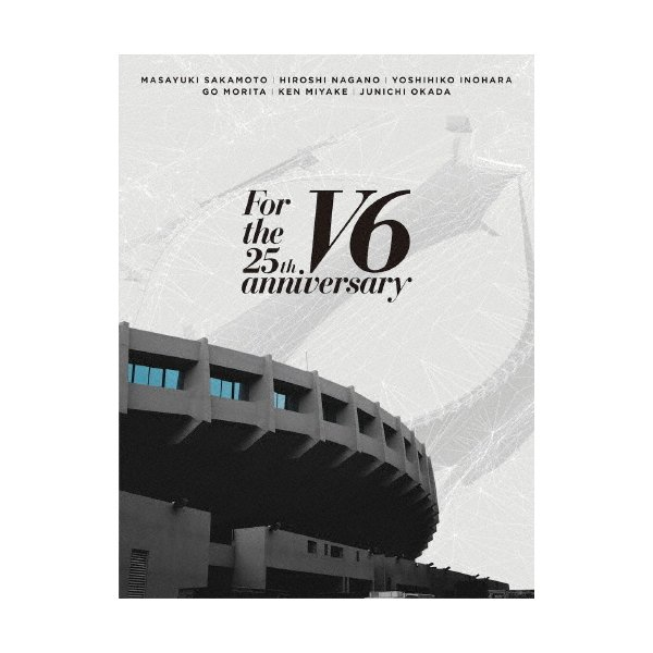 [枚数限定][限定版]For the 25th anniversary(初回盤B)【2Blu-ray+CD】/V6[Blu-ray]【返品種別A】