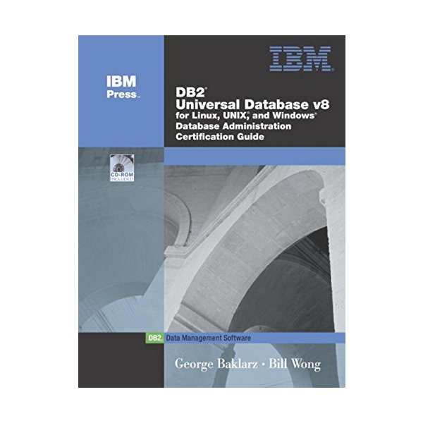 DB2R Universal Database V8 for Linux  UNIX  and Windows Database Administration Certification Guide (IBM DB2 Certification Guide Series)