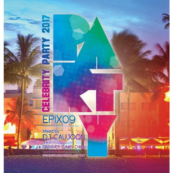【洋楽CD・MixCD】Epix 09 -The Best Of Cereblity Party- / DJ Caujoon[M便 1/12]