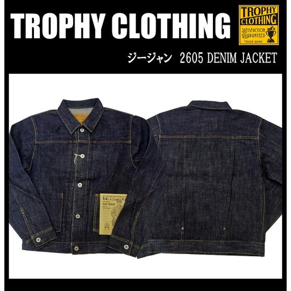 TROPHY CLOTHING トロフィークロージング ジージャン 2605 DENIM JACKET moveclothing