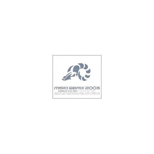 MISIA/MISIAREMIX2003〜KISSINTHESKY−NONSTOPMIX−(CCCD)
