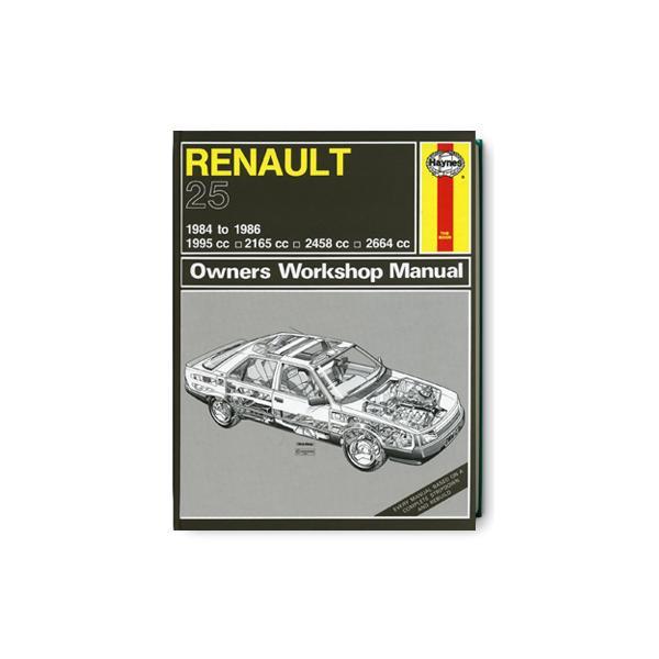RENAULT ルノー 25・1984-1986・オーナーズ・ワークショップ・マニュアル|oriflame