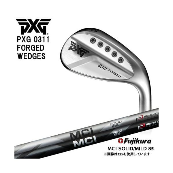 PXG_0311_FORGED_WEDGES/フォージドウェッジ/ピーエックスジー/MCI_SOLID/MILD/85/Fuji