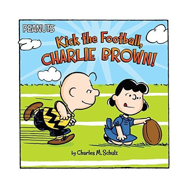 海外製絵本Kick the Football, Charlie Brown! (Peanuts)|planetdream