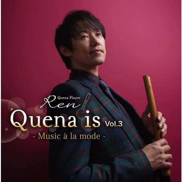 Quena is Vol.3 -Music a la mode-|ren-cd-shop