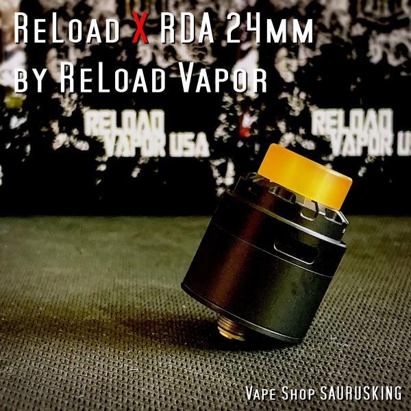 Reload X RDA 24mm <Black> ReLoad Vapor USA / リロード*正規品*VAPE saurusking