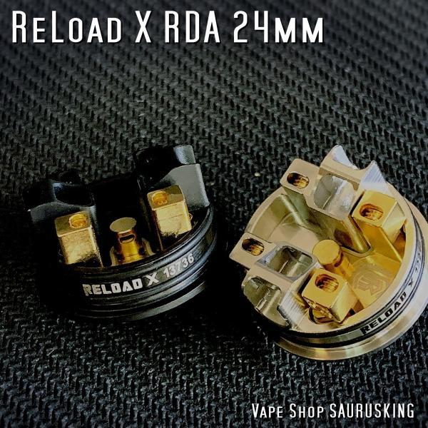 Reload X RDA 24mm <Black> ReLoad Vapor USA / リロード*正規品*VAPE saurusking 03