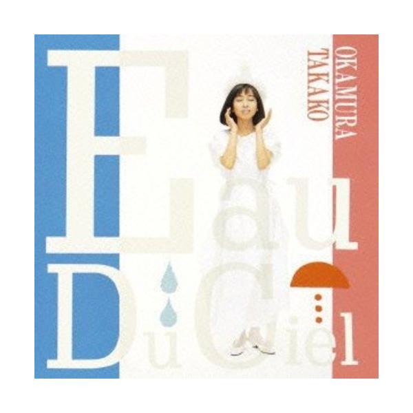 CD/岡村孝子/EauDuCiel(天の水)(Blu-specCD2)(オリジナル歌詞カード復刻)