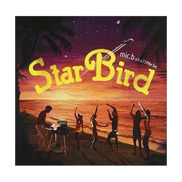 CD/mic.b aka 73Pike Set/Star Bird