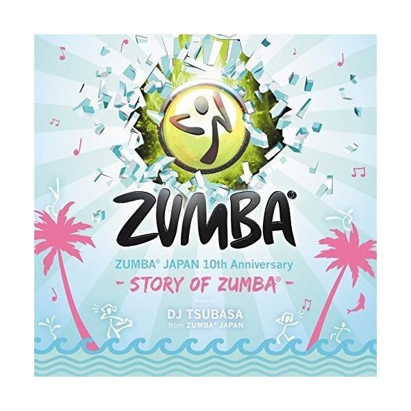 CD/DJ TSUBASA/ZUMBA JAPAN 10th Anniversary -STORY OF ZUMBA- mixed by DJ TSUBASA from ZUMBA JAPAN