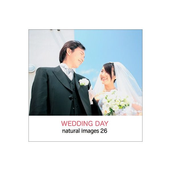 写真素材集 natural images 26 WEDDING DAY