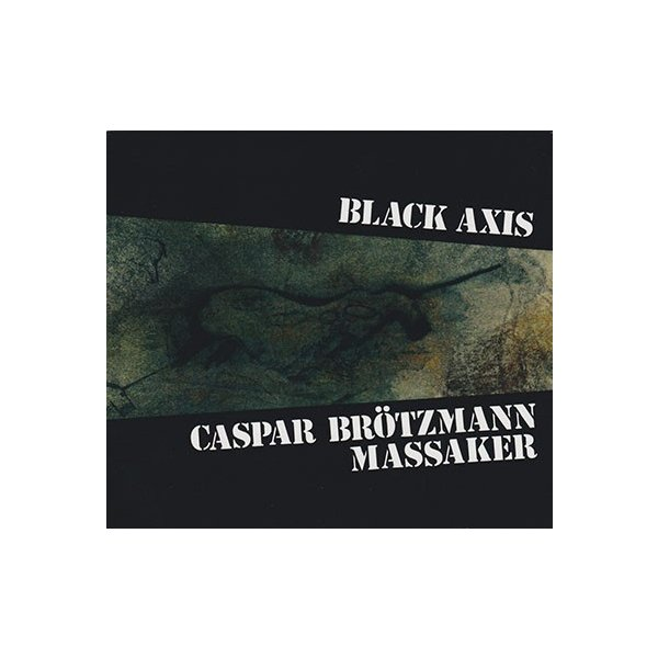 4daee928f51a CASPAR BROTZMANN MASSAKER/Black Axis (1989/2nd) (カスパー・ブレッツマン・ ...