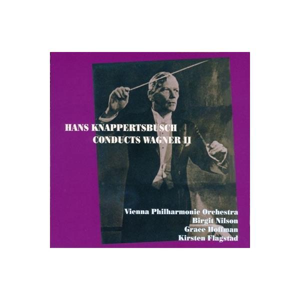 ハンス・クナッパーツブッシュ Hans Knappertsbusch Conducts Wagner II<限定盤> CD