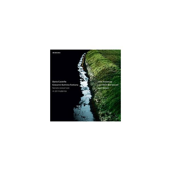 ジョン・ホロウェイ Sonate Concertate in stil Moderno - D.Castello, G.B.Fontana CD