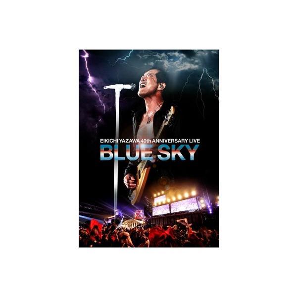 矢沢永吉 EIKICHI YAZAWA 40th ANNIVERSARY LIVE 『BLUE SKY』 DVD