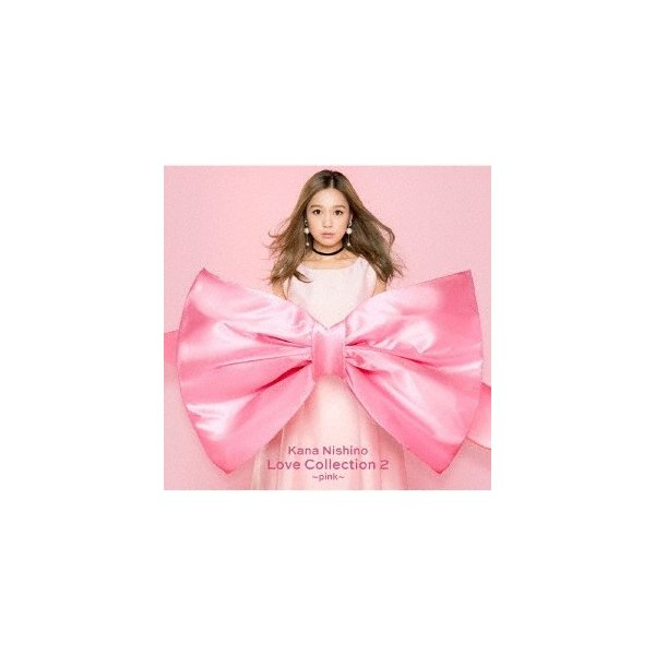 西野カナ Love Collection 2 〜pink〜<通常盤> CD