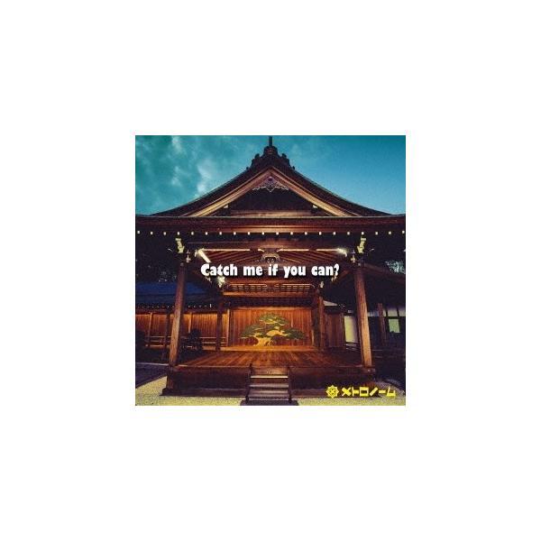 メトロノーム Catch me if you can? 12cmCD Single