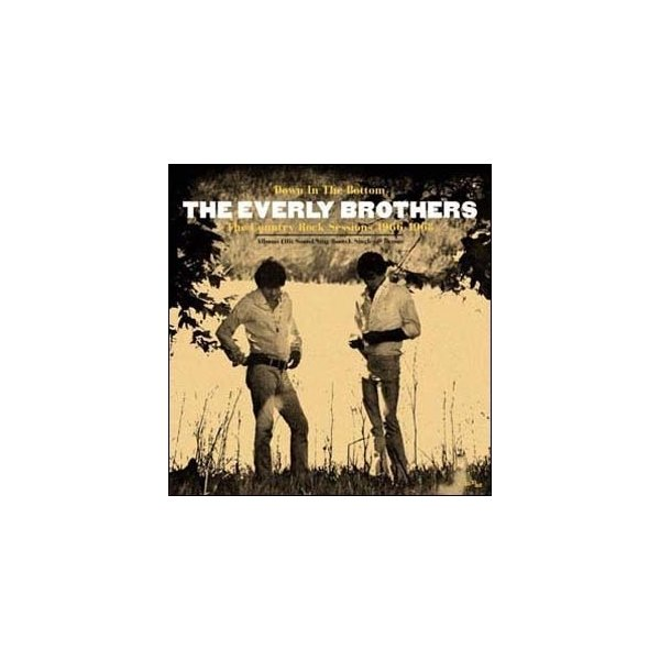 The Everly Brothers Down In The Bottom: The Country Rock Sessions 1966-1968 CD