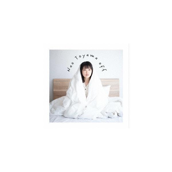 東山奈央 off [CD+Blu-ray Disc]<初回限定おふとん盤> CD