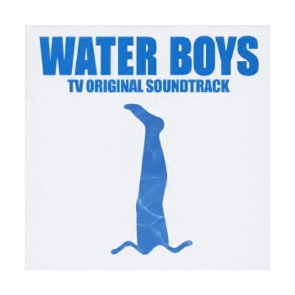 ウォーターボーイズ-TV オリジナル・サウンド・トラック / TVサントラ (CD)