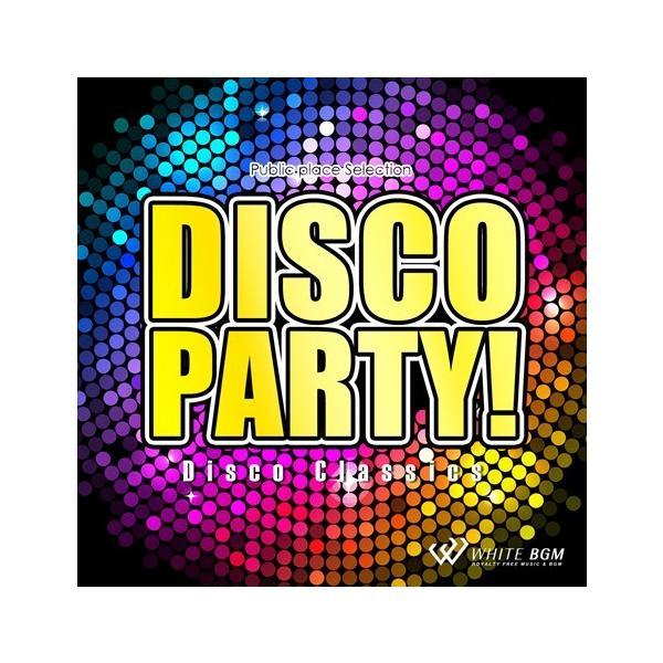 著作権フリーCD BGM 店内 音楽 Disco Party! -Disco Classics-(4060)