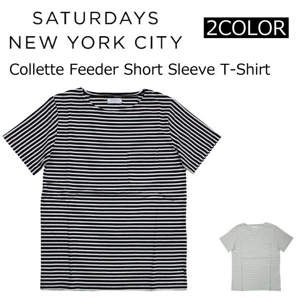 ebc85d8e18 SATURDAYS NYC サタデーズ サーフ ニューヨークシティ Collette Feeder Short Sleeve T-Shirt  コレットフィーダー ショート ...