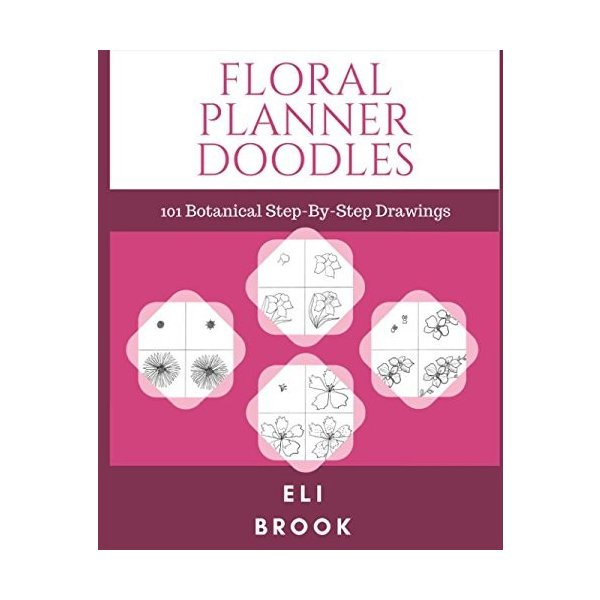 Floral Planner Doodles: 101 Step-By-Step Botanical Drawings 新品 洋書|zeropartner