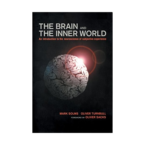 Brain and the Inner World: An Introduction to the Neuroscience of the Subjective Experience 新品 洋書