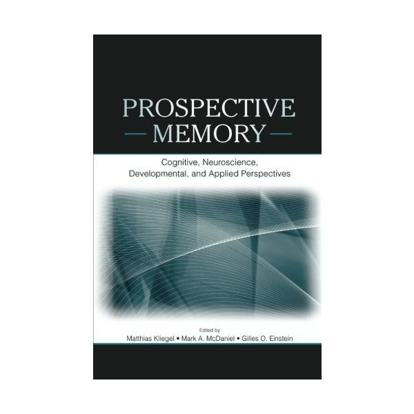 Prospective Memory: Cognitive, Neuroscience, Developmental, and Applied Perspectives 新品 洋書