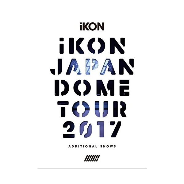 c152351aeab57 iKON JAPAN DOME TOUR 2017 ADDITIONAL SHOWS(DVD3枚組+CD2枚組 ...