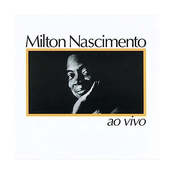 ミルトン・ナシメント アオ・ヴィヴォ(ライブ) (解説歌詞対訳付) (生産限定盤) CD