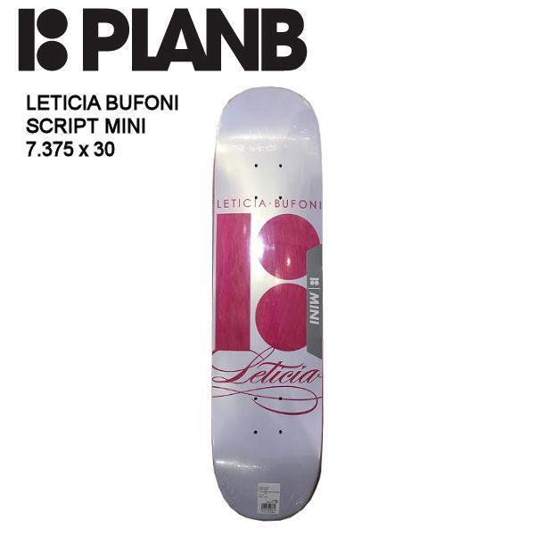 プランビー PLAN B】 デッキ 板 スケートボード キッズ ジュニア 子供サイズ 7.375×30 LETICIA SCRIPT MINI