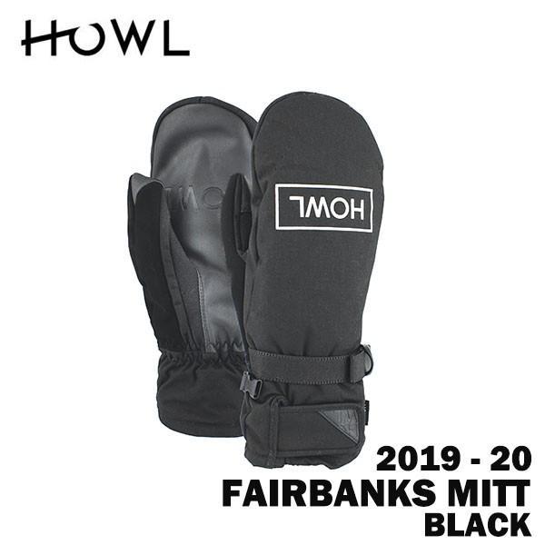 2020 19-20 HOWL ハウル スノーボード ミット FAIRBANKS MITT カラー黒 正規品