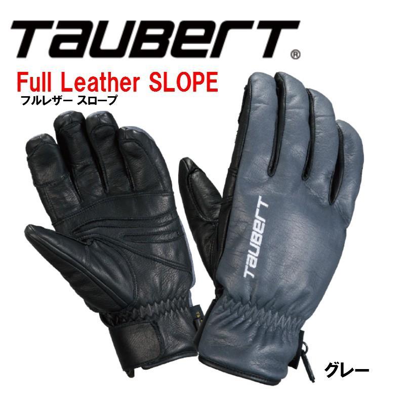TAUBERT トーバート Full Leather SLOPE フルレザー スロープ グレー グローブ スキー スノボ メンズ レディス