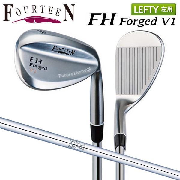 「レフティー」 フォーティーン ゴルフ FH フォージド V1 ウェッジ NSプロ 950GH スチールシャフト FOURTEEN FORGED