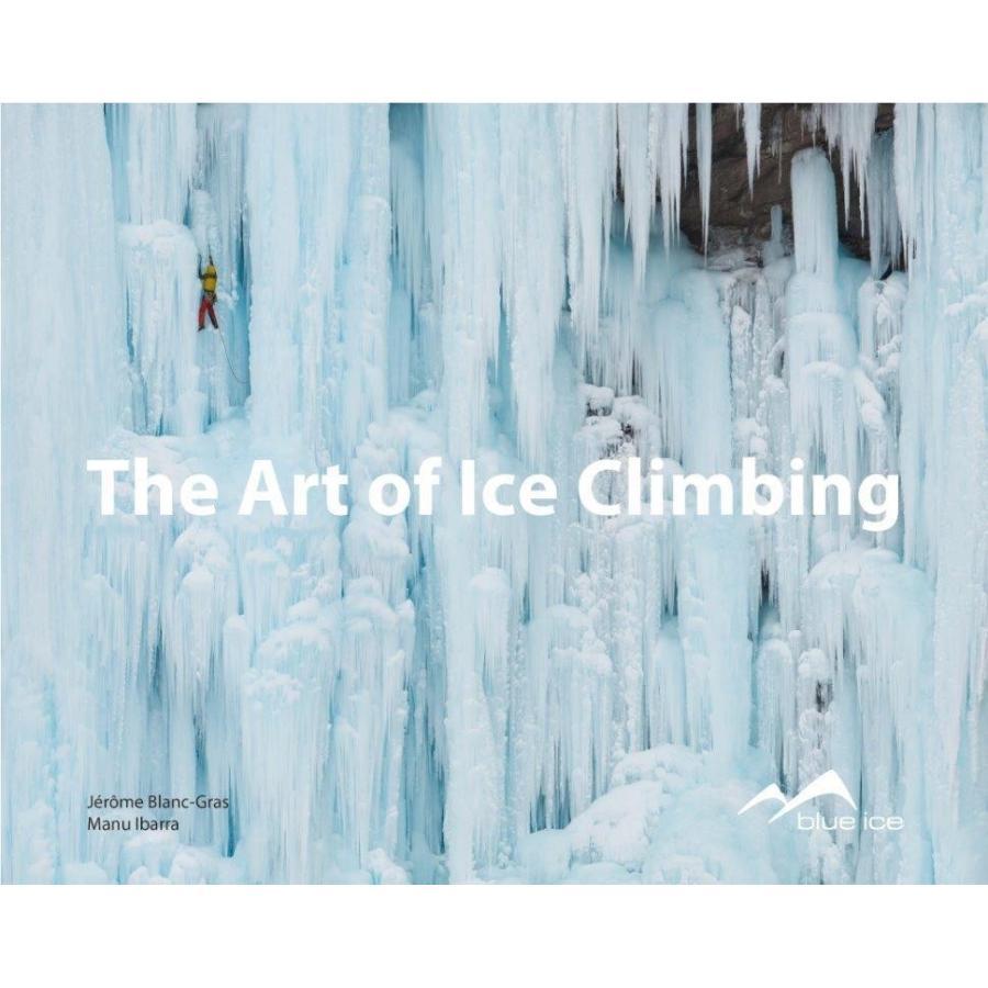 【ブルーアイス BLUEICE】アートオブアイスクライミング英訳本 (アイスクライミング技術書)|auroralodge