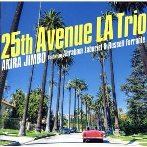 25th Avenue LA Trio Featuring Abraham 神保彰 お買得 pro Laboriel ds Russell Ferrante 高い素材