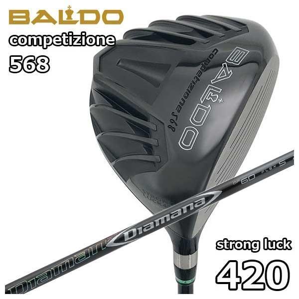 バルド(BALDO) COMPETIZIONE 568ストロングラック 420ドライバー 三菱ケミカル ディアマナDF シャフト
