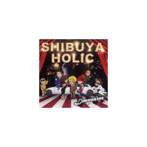 LIMOUSINE / SHIBUYA HOLIC [CD]|dss