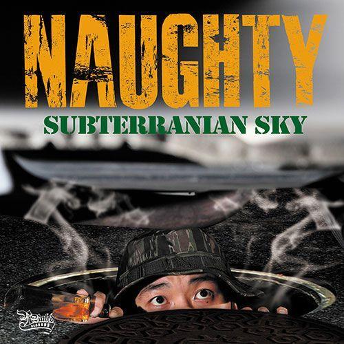 ANARCHYも認めたラッパー! Subterranian Sky - NAUGHTY (RUFF NECK) (国内盤CD)(あす楽対応)|e-bms-store