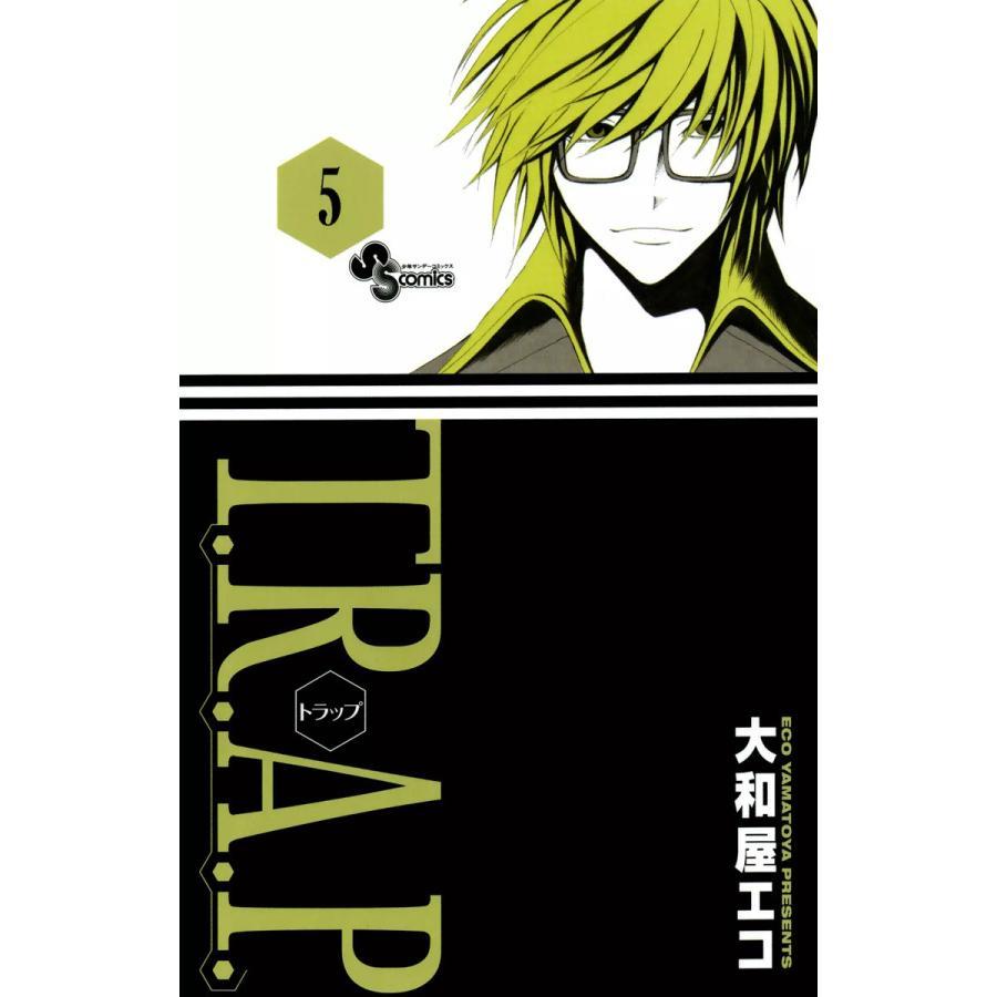 【初回50%OFFクーポン】T.R.A.P. (5) 電子書籍版 / 大和屋エコ ebookjapan