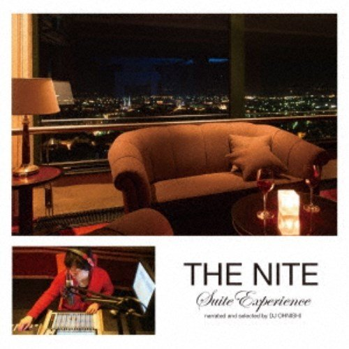 V.A. THE NITE Suite Experience narrated お洒落 and OHNISHI 人気の定番 by selected DJ CD
