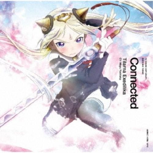 ティラナ・エクセディリカ(CV:吉岡茉祐)/Connected 【CD ...